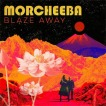 Morcheeba, Blaze away