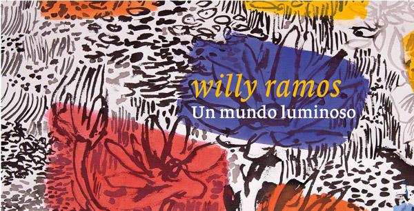 Un mundo luminoso. Willy Ramos