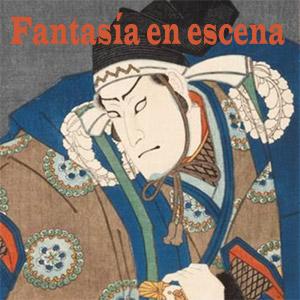 Fantasía en escena. Kunisada y la Escuela Utagawa