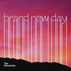 The Mavericks. Brand New Day