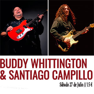 Buddy Whittington y Santiago Campillo